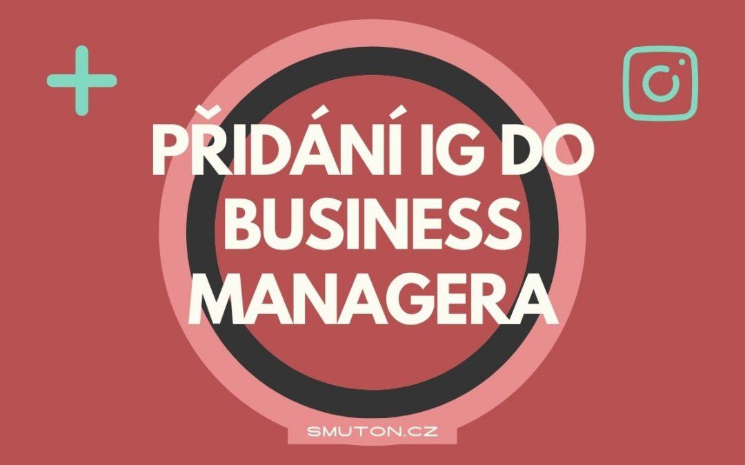 Jak přidat do Business Managera Instagram profil
