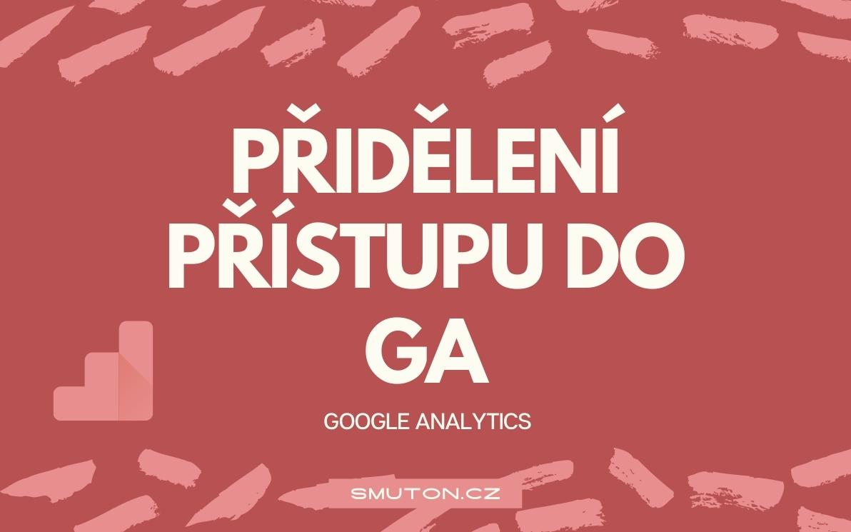 Jak přidělit přístup do Google Analytics