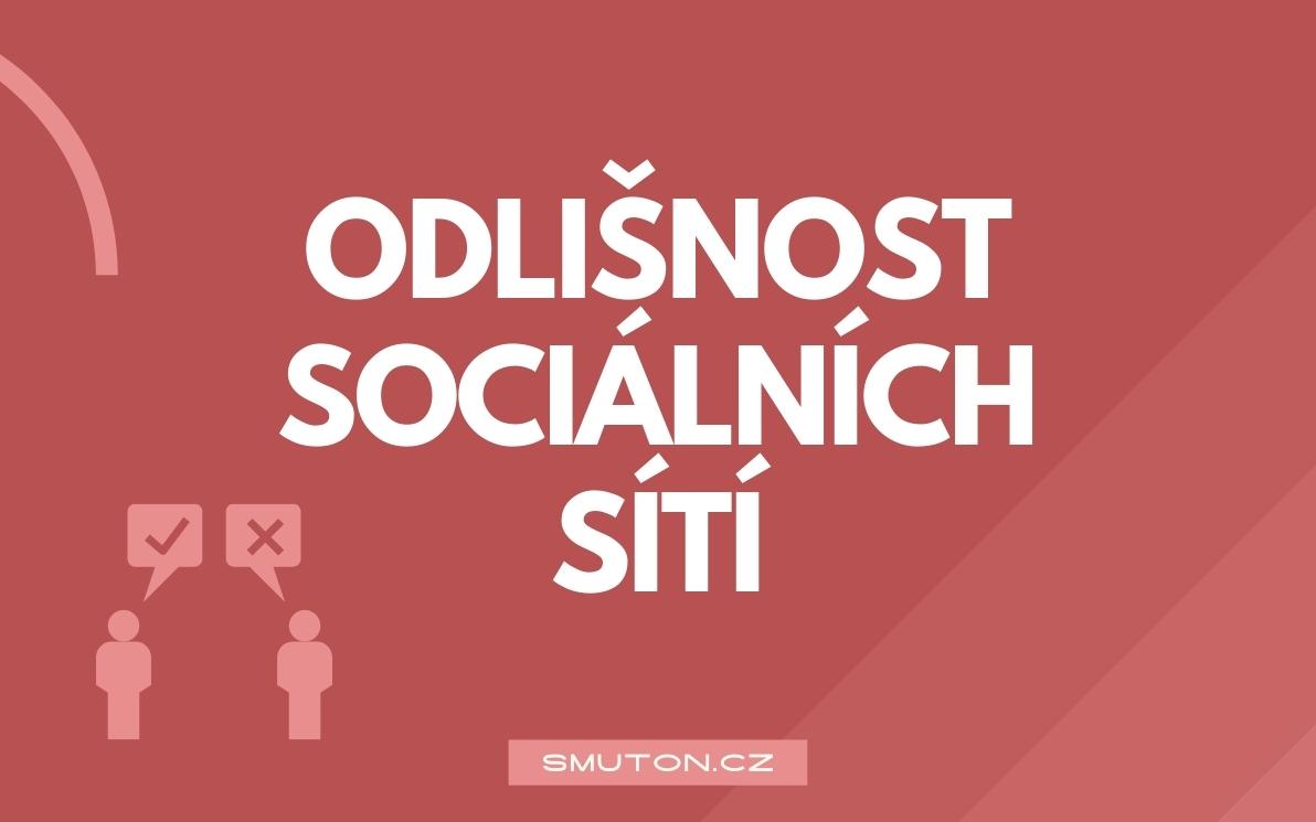 Odlišnost sociálních sítí | Smuton.cz