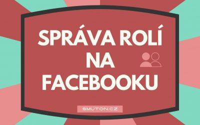 Jak spravovat role u stránky (NOVÝ vzhled Facebooku)